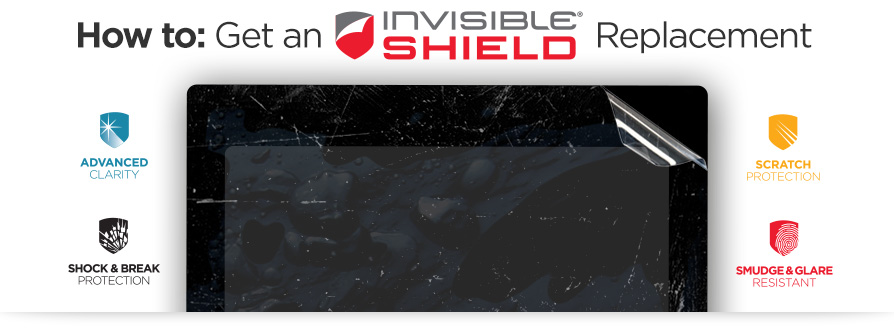 HOW TO GET AN invisibleSHIELD REPLACEMENT